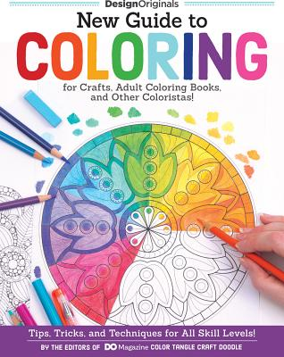 New Guide To Coloring For Crafts Adult Books And Other Coloristas Tips Tricks Techniques All Skill Levels By Editors Of Do Magazine