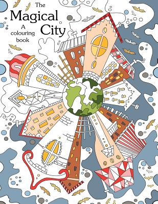 Colouring Book The Magical City A Coloring Books For Adults Relaxationstress Relief Creativity Patterns B By