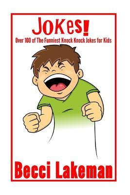 Jokes: Over 100 of the Funniest Knock Knock Jokes for Kids By