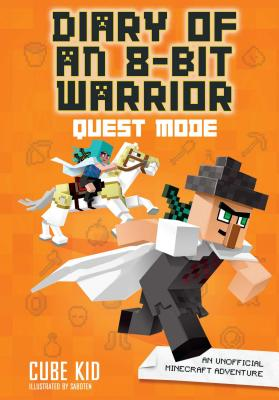 Diary of an 8-Bit Warrior: Quest Mode: An Unofficial