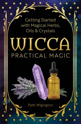 wicca moon magic a wiccans guide and grimoire for working magic with lunar energies