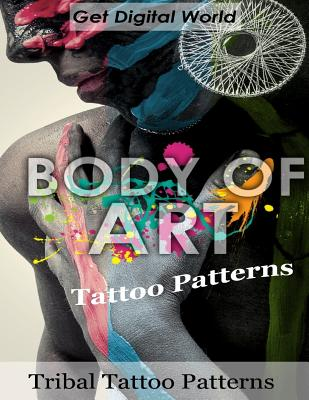 Body Of Art Tattoo Patterns Tribal Tattoo Patterns By World Get Digital Opentrolley Bookstore Singapore
