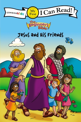 The Beginners Bible Jesus And His Friends