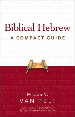 Learn Biblical Hebrew Pack: Integrated for Use with Basics of