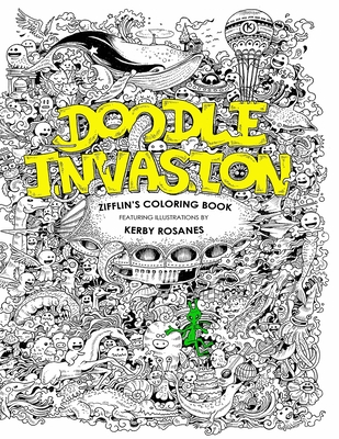 Doodle Invasion Zifflins Coloring Book By ZifflinRosanes Kerby