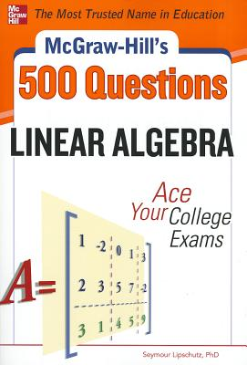 15 OFF McGraw Hills 500 Linear Algebra Questions Ace Your College Exams