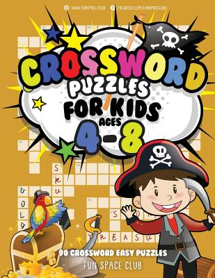 Crossword Puzzles for Kids Ages 4-8: 90 Crossword Easy