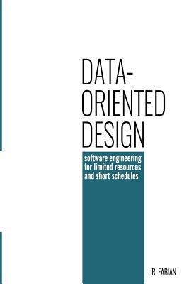Data Oriented Design Software Engineering For Limited Resources