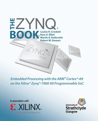 The Zynq Book Tutorials For Zybo And Zedboard By Crockett Louise H