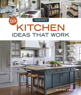 All New Kitchen Ideas That Work By Paper Heather J