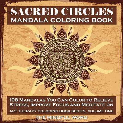 15 OFF Sacred Circles Mandala Coloring Book 108 Mandalas You Can Color To Relieve Stress