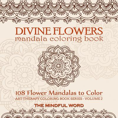 15 OFF Divine Flowers Mandala Coloring Book Adult With 108 Flower Mandalas Designed To Relieve Stress Anxiety And Tension Art Therapy