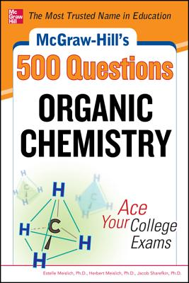 15 OFF McGraw Hills 500 Organic Chemistry Questions Ace Your College Exams