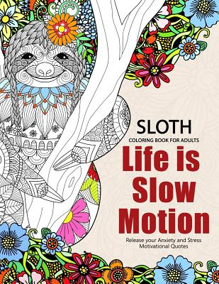 Sloth Coloring Book For Adults Slow Life Inspriational And Motivation Quotes Design Teen Kids Boy Girls By Adult BooksJupiter